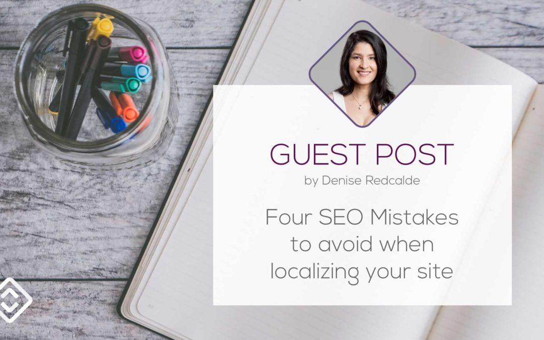 4 SEO Mistakes to Avoid When Localizing Your Site