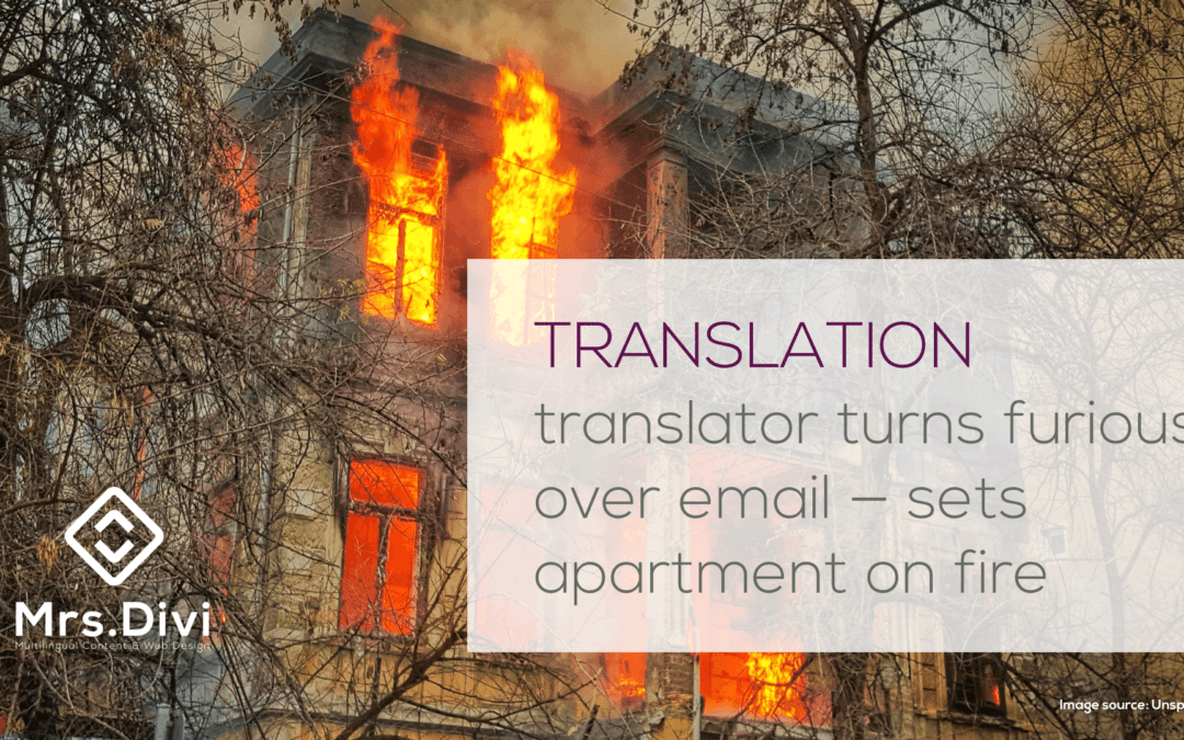 Translator Turns Furious Over Email—Sets Apartment on Fire