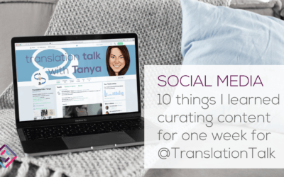 10 things I learned curating content for one week for @TranslationTalk